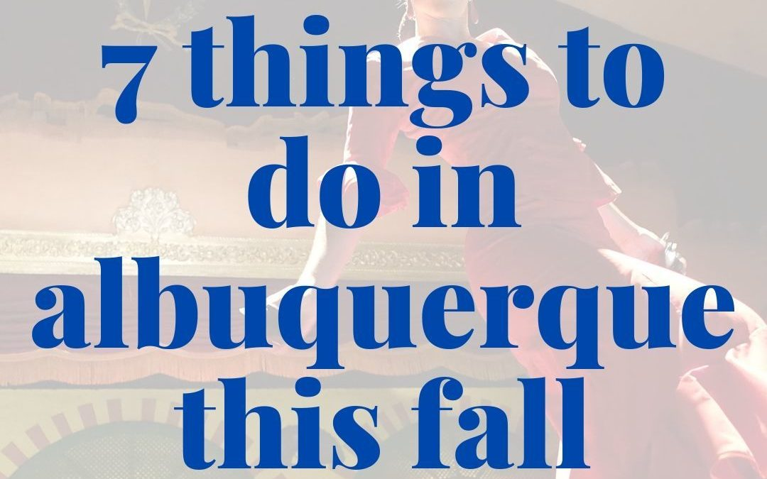 7 Things to Do in Albuquerque This Fall (No, It's Not All About the Balloon Fiesta)