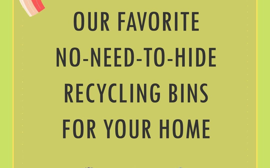 Our Favorite No-Need-To-Hide Recycling Bins for Your Home