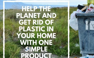 How to Help the Planet and Get Rid of Plastic in Your Green Clean Home with One Simple Product