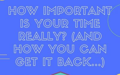 How Important is Your Time? And How Can You #ClaimYourWeekend
