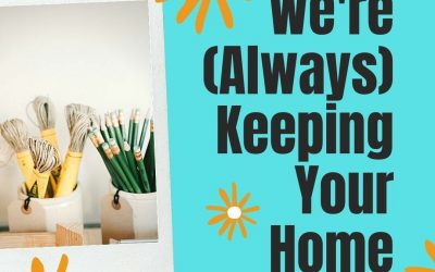 How We're Keeping Your Home Healthy Right Now – And Always
