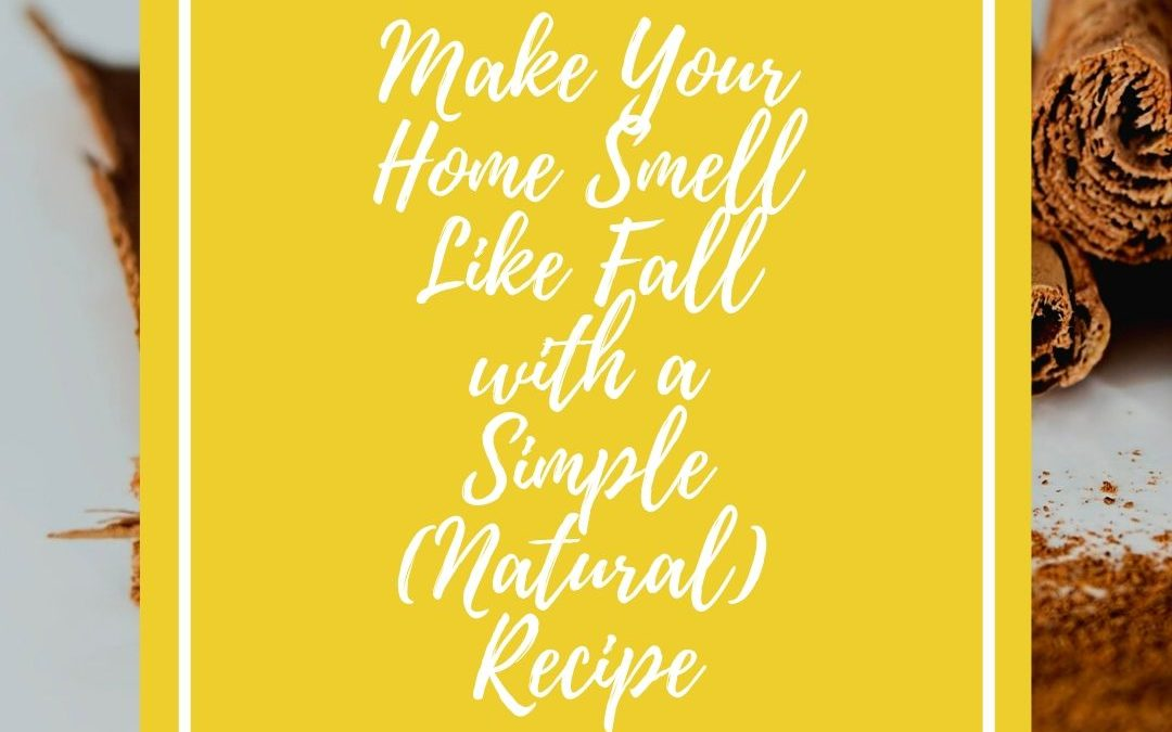 Making Your Home Smell Like Fall with a Simple (Natural) Recipe