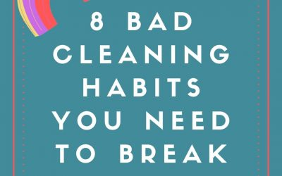 8 Bad Cleaning Habits You Need to Break in 2021