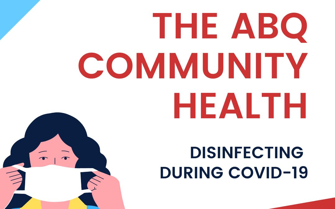 Caring for the ABQ Community: Disinfecting During COVID-19 + Coronavirus Cleaning for Albuquerque Residents