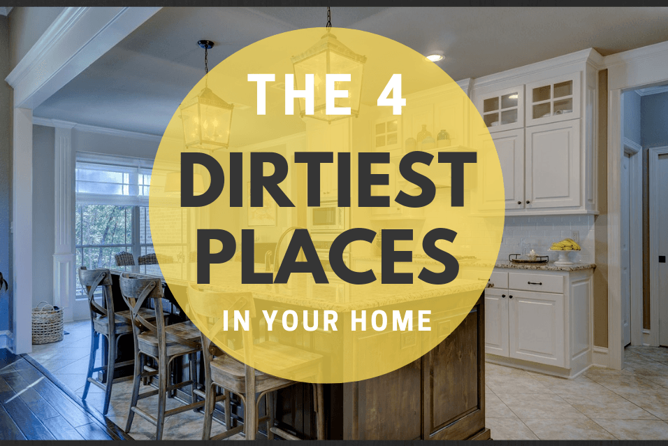 The 4 Dirtiest Places in Your Home That Need Deep Cleaning