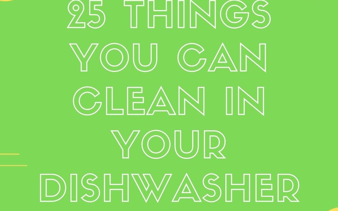 25 Things You Didn't Know You Could Clean in Your Dishwasher