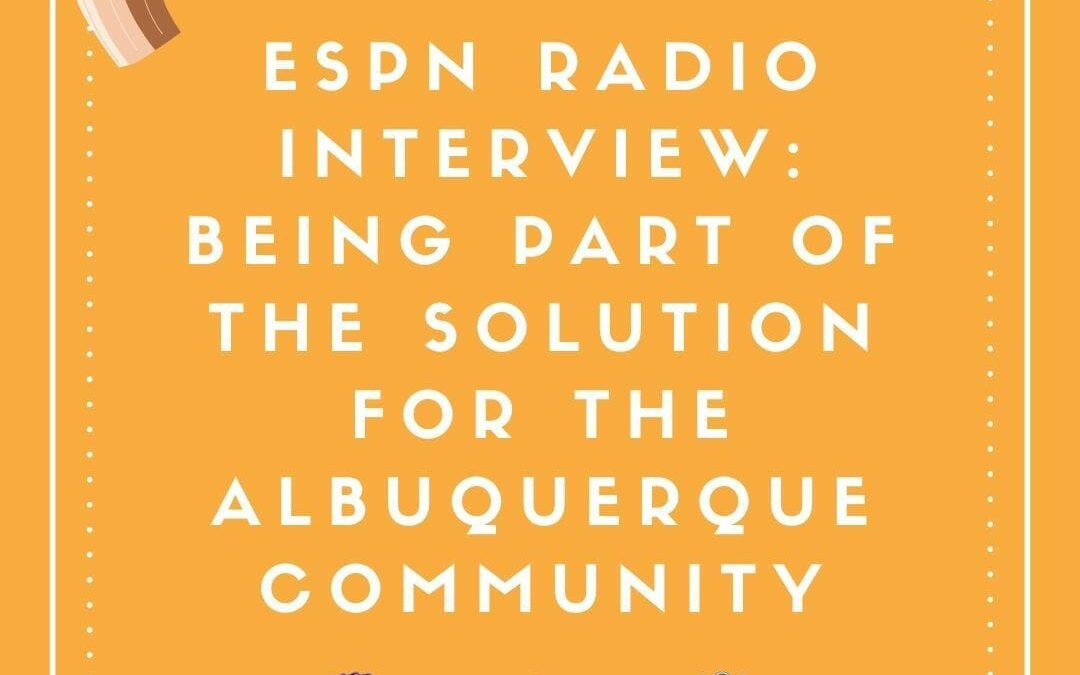 ESPN Radio Interview: Being Part Of The Solution For The Albuquerque Community
